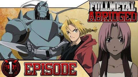 Fullmetal Abridged Episode 1- Unity of Two Arrogant Dubs