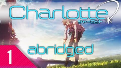 Charlotte Abridged Episode 1 - Late to the TIBA Party Protogazer