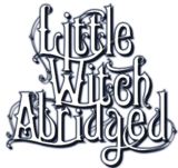 Little Witch Abridged