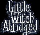 Little Witch Abridged
