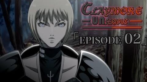 Claymore UNserious (Abridged) Episode 02