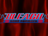 Bleach Soma Abridged (BlazingAzureCrow)