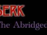 Berserk: The Abridged Series (hbi2k)