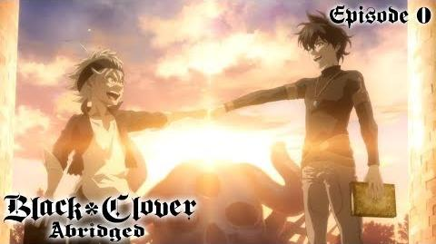 Black Clover Abridged Episode Going Into OVA-Time