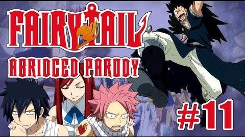 Fairy Tail Abridged Parody - Episode 11