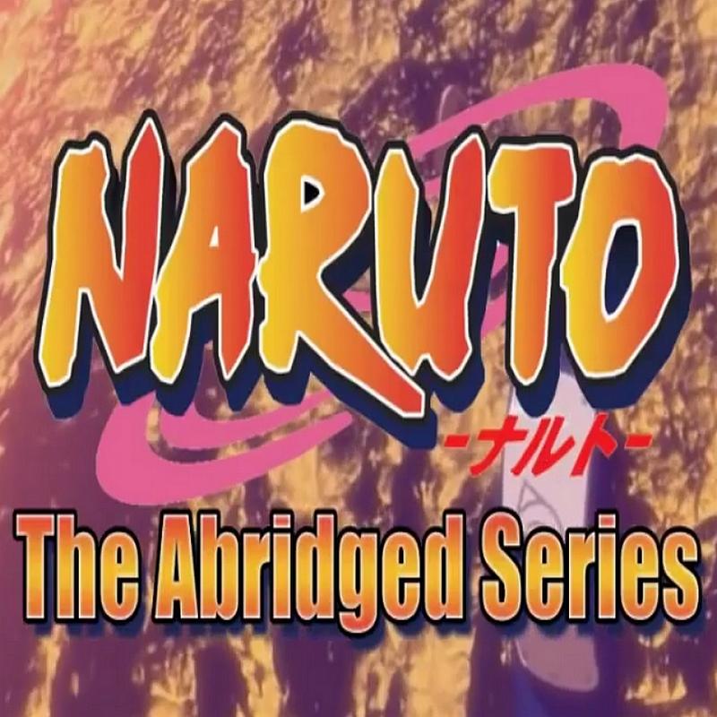e9de469b6941 Naruto The Abridged Series (MasakoX & Vegeta3986) | Abridged Series ...