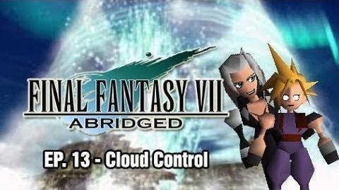 Final Fantasy VII Abridged - Episode 13 - Cloud Control (Revised)