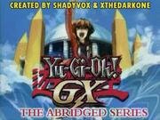 Yu-Gi-Oh! GX The Abridged Series