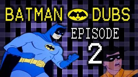 "Batman Dubs 2 ~ ""Training"" (Abridged Parody)"