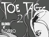 Toe Tags 2: Blood and Bizarro