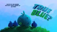 Ep 8 True Blue?