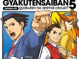 Drama CD: Gyakuten Saiban 5: ~Animal Circus Turnabout!?~