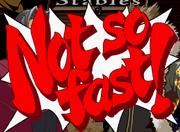 Notsofast2