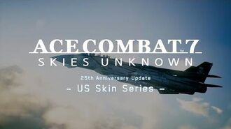 「ACE COMBAT™ 7 SKIES UNKNOWN」25th Anniversary Update - US Skin Series - トレーラー