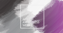 Ace Awareness Week