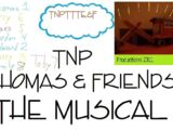 TNPTTTE&F: TNP Thomas & Friends The Musical/Transcript