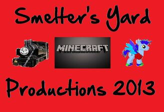 Smelter's Yard Productions 2013
