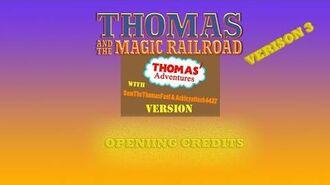 Thomas And The Magic Railroad (T'AWS&A Version) Opening Credits Ver.3