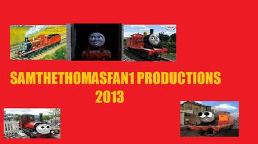 Samthethomasfan1 productions 2013