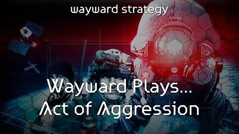Wayward Plays... Act of Aggression