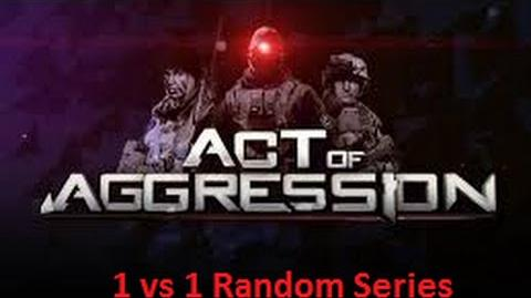 Act of Aggression beta 1 vs 1 AoA random match's episode 1 PoV