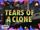 Tears of a Clone