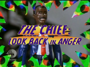 Action League Now The Series The Chief Look Back in Anger