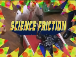 Action League Now The Series Science Friction