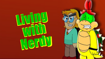 Living With Nerdy