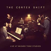 TheCortexShift LiveAtWizardToneStudios