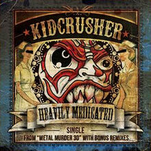 Heavilymedicated-kidcrusher