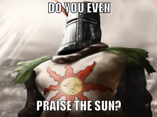 Do you even praise the sun