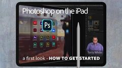 Photoshop on the iPad - A first look and How to Get Started