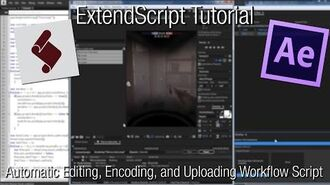 ExtendScript Tutorial - Automatic Editing, Encoding, and Uploading Workflow Script