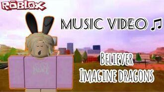 Believer - Imagine Dragons ROBLOX MUSIC VIDEO HappyKookyz ♡︎