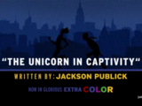 Episode 707: The Unicorn in Captivity