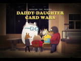 Daddy-Daughter Card Wars (VO)