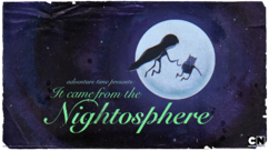 Titlecard S2E1 itcamefromthenightosphere
