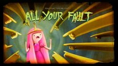 Title Card All Your Fault