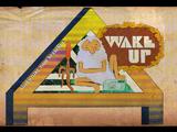 Wake Up (VO)
