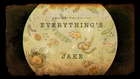 Everything's Jake title card