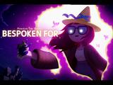Bespoken For (VO)