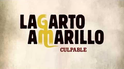 Lagarto Amarillo - Culpable