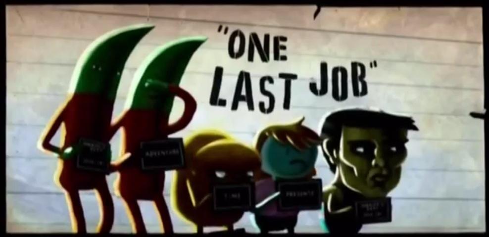 One Last Job | Adventure Time Super Fans Wiki | FANDOM