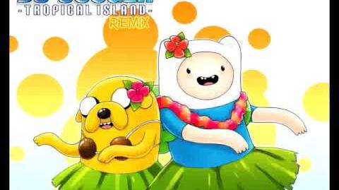 "Adventure Time Jake song ""On a Tropical Island"" remix"