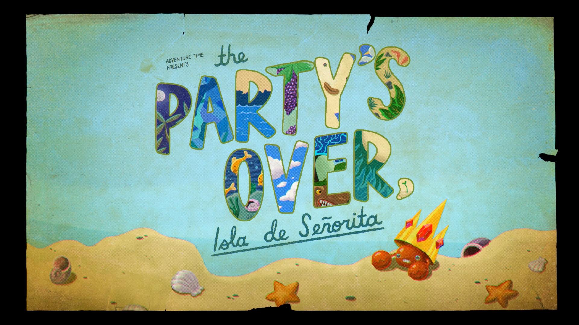 The Party's Over, Isla de Señorita   Adventure Time Wiki   FANDOM