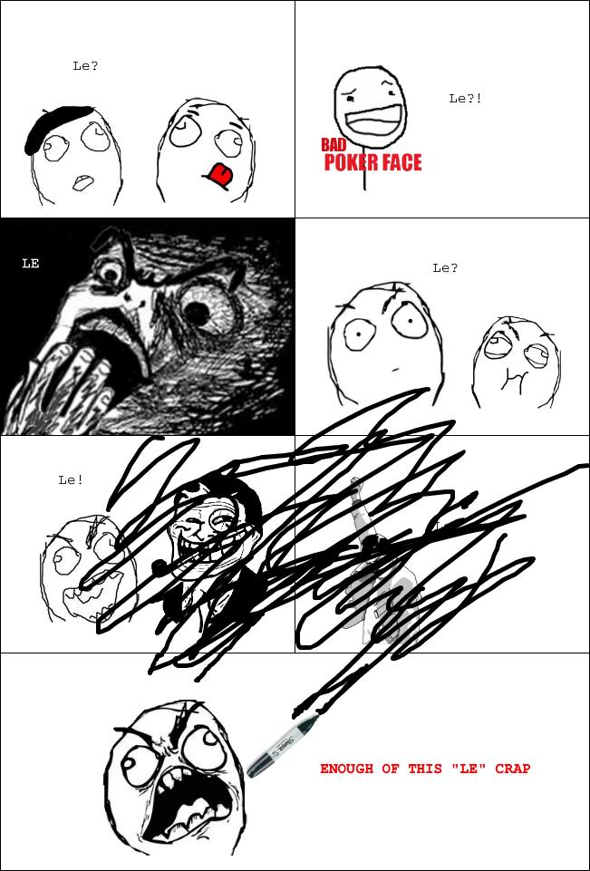 Le makes rage comics look bad
