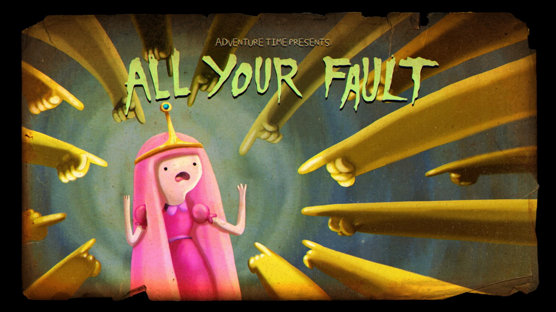 All Your Fault | Adventure Time Wiki | FANDOM powered by Wikia