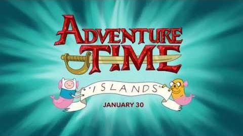 Adventure Time - Mini-series Islands Promo