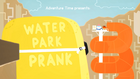 Titlecard S6E37 waterparkprank